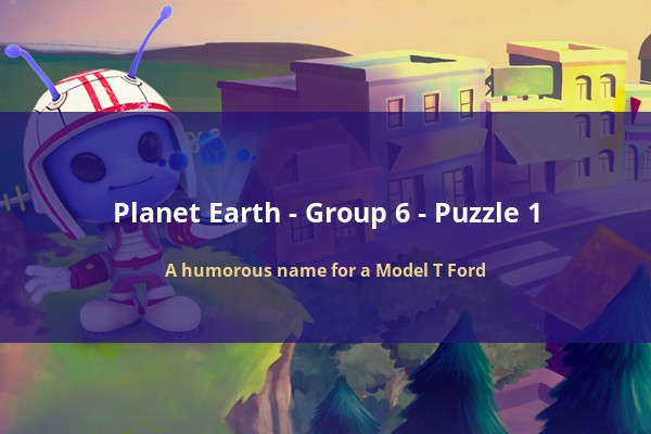 Codycross Planet Earth A Humorous Name For A Model T Ford