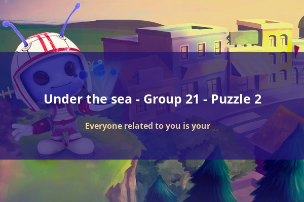 f4c99031c29d Below you may find the answers for CodyCross - Under the Sea - Everyone  related to you is your   .