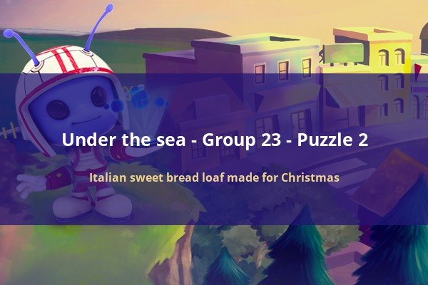 codycross under the sea italian sweet bread loaf made for christmas