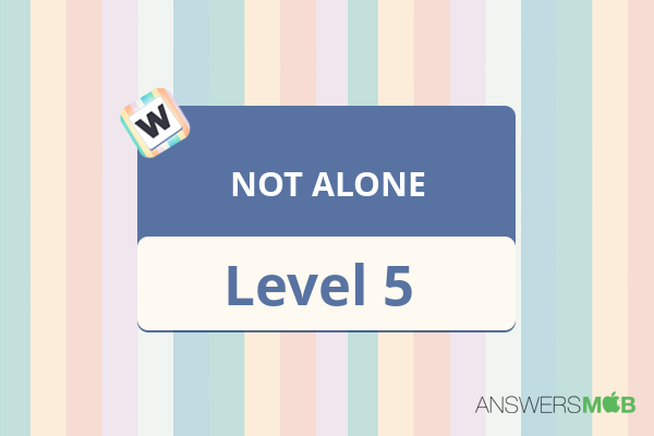 Word Journey NOT ALONE Level 5