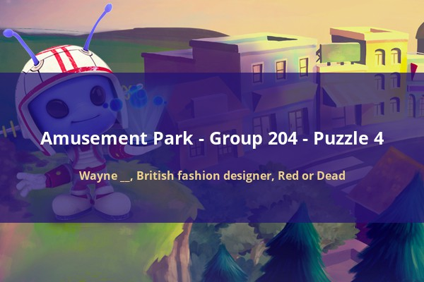 Codycross Amusement Park Wayne British Fashion Designer Red Or Dead Fungamesarena Com