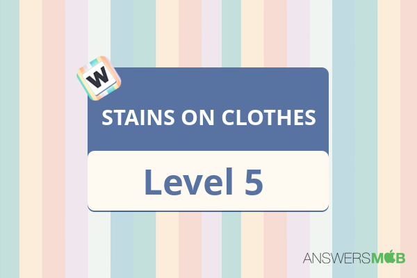 Word Journey STAINS ON CLOTHES Level 5