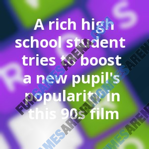 A rich high school student tries to boost a new pupil's popularity in this 90s film