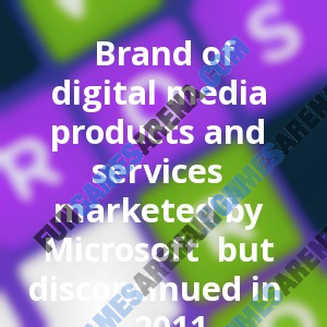 Brand of digital media products and services  marketed by Microsoft  but discontinued in 2011