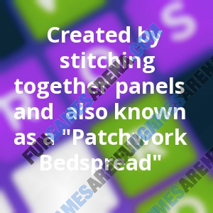 """Created by stitching together panels and  also known as a """"Patchwork Bedspread"""""""