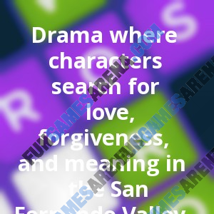 Drama where characters search for love, forgiveness, and meaning in