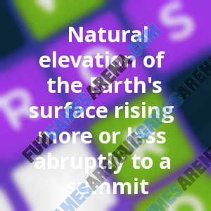 Natural elevation of the Earth's surface rising more or less abruptly to a summit