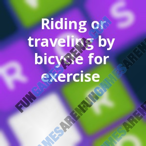 Riding or traveling by bicycle for exercise