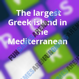 The Largest Greek Island In The Mediterranean Fungamesarenacom