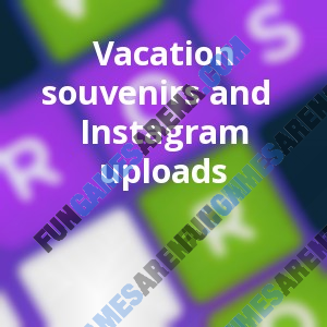 Vacation souvenirs and Instagram uploads
